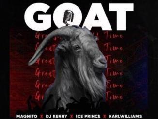 MP3: Magnito - GOAT ft. Ice Prince X DJ Kenny X Karl Williams