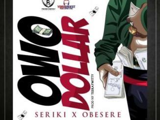 MP3: Seriki x Obesere - Owo Dollar