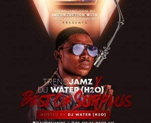 TrendJamz & Dj Water (H2O) - Best Of Surplus Mixtape