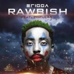MP3: Erigga ft. Popular - Rawbish