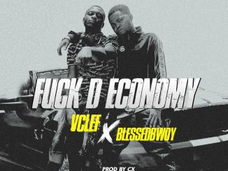 MP3: Vclef X Blessedbwoy - Fvck D Economy (Prod. By CX)