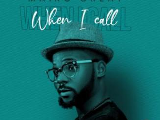 MP3: Mairo Great - When I Call (Prod. by Sudden)