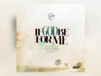 MP3: Nosa ft. Folabi Nuel - If God Be For Me
