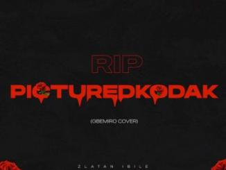 MP3: Zlatan - RIP PictureKodak (Gbemiro Cover)