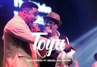 Tim Godfrey Ft. Israel Houghton - Toya