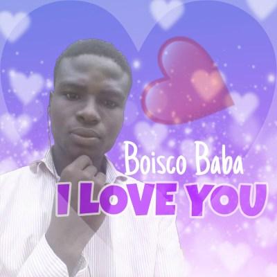 Boisco Baba - I Love You