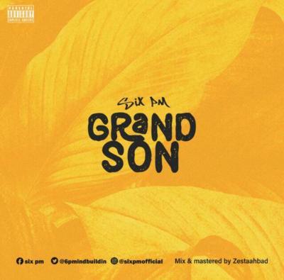 Six Pm - Grandson