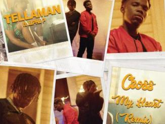 Tellaman ft. Alpha P - Cross My Heart (Remix)
