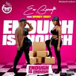 Eno Barony ft. Wendy Shay - Enough Is Enough