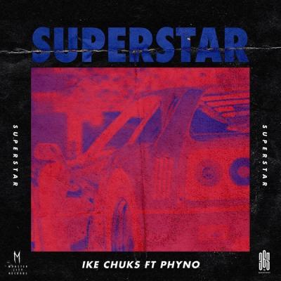 Ike Chuks ft. Phyno - Superstar