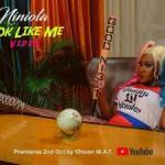 VIDEO: Niniola - Look Like Me
