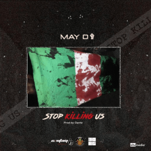May D - Stop Killing Us