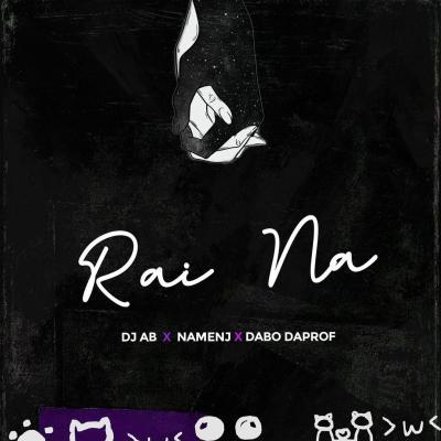 DJ Ab ft. Namenj & Dabo Daprof - Rai Na