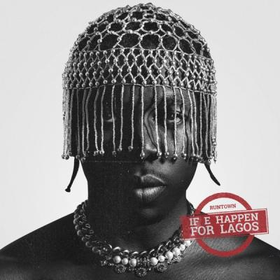 Runtown - If E Happen For Lagos (Lyrics)