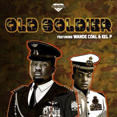 Black Diamond Entertainment ft. Wande Coal, Kel P - Old Soldier