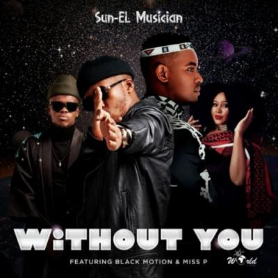 Sun-EL Musician ft. Black Motion, Miss P - Without You