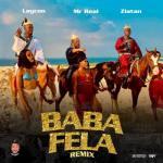 Mr Real - Baba Fela Remix ft. Laycon x Zlatan