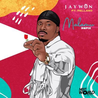 Jaywon - Malamu (Refix) ft. Pallaso