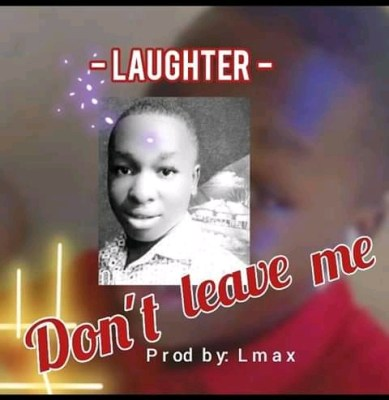 Laughter - Don't Leave Me