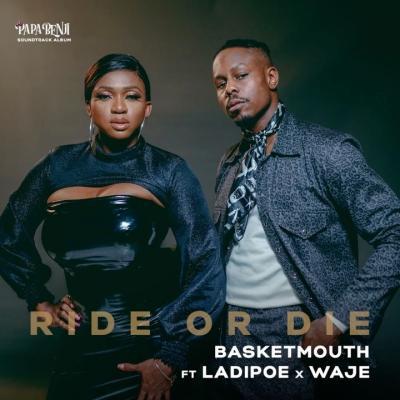 Video: Basketmouth - Ride or Die ft Waje, Ladipoe