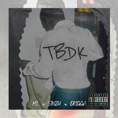 MI Abaga - TBDK ft. Sinzu x Erigga
