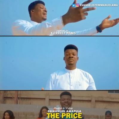 VIDEO: Emmanuel Amafula - The Price