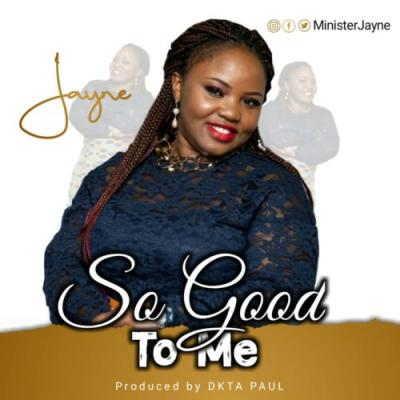 Minister Jayne - So Good To Me
