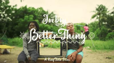 Video: Joeboy - Better Thing