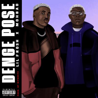 Lil Frosh - Denge Pose ft. MohBad
