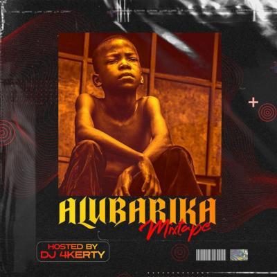 DJ Mix: DJ 4kerty - Alubarika Mixtape