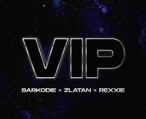 Sarkodie Ft. Zlatan & Rexxie - VIP