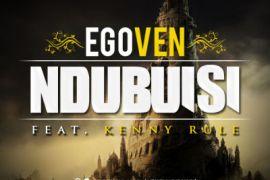 Egoven - Ndubuisi ft. Kenny Rule (Prod. By Timkey)