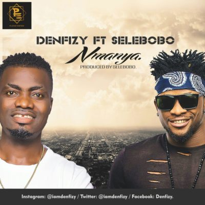 music-denfizy-nmanya-ft-selebobo-prod-selebobo