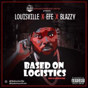Louisville x Efe x Blazzy - Base On Logistics