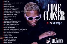 MIXTAPE: DJ Unlimited - Come Closer Ft. Wizkid