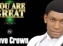 Audio + Video: Steve Crown - You Are Great