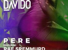 Lyrics: Davido - Pere ft. Rae Sremmurd & Young Thug