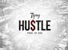 MP3 : Tipsy - Hustle (Prod. By ODG)