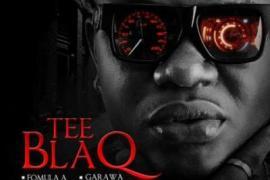 MP3 : Tee Blaq - Garawa + Formula A