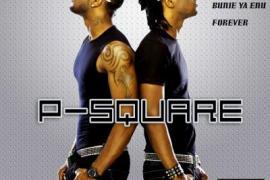MP3 : P-Square - Bunie Ya Enu + Forever