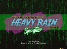 MP3 : Frank Edwards Ft Recky D - Heavy Rain (Spring Time)