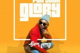 MP3 : Sam Jamz - For Your Glory
