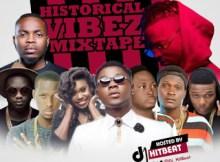 MIXTAPE: Dj HitBeat - Historical Vibez Mix
