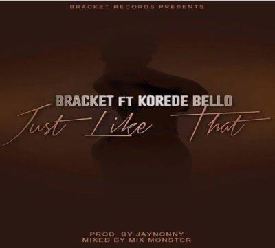 MP3 : Bracket ft Korede Bello - Just Like That