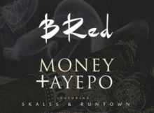 MP3 : B-Red - Aye Po Ft. Runtown & Skales