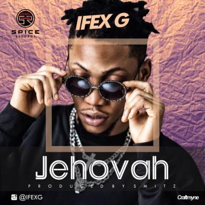 MP3 : Ifex G - Jehova + Shake Body ft. Smitz
