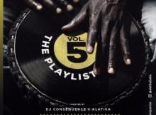 DJ Consequence x Alatika - The Playlist Mixtape (Vol. 5)