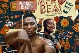 Lyrics: Pepenazi Ft. Olamide - Afrobeat