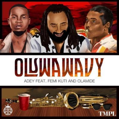 MP3 : Adey ft. Femi Kuti X Olamide - Oluwa Wavy