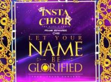 MP3 : Insta Choir Ft. Frank Edwards & Chee - Let Your Name Be Glorified
